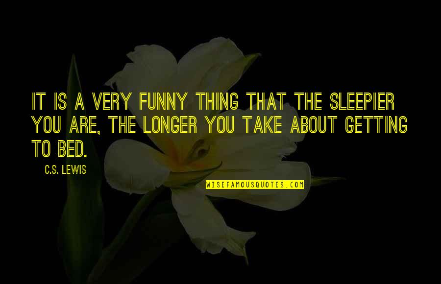 Very Funny Life Quotes By C.S. Lewis: It is a very funny thing that the