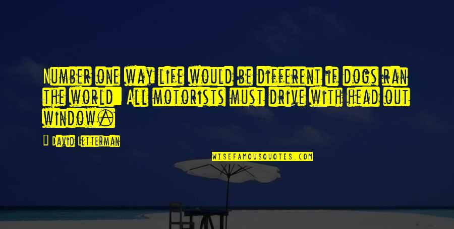 Very Funny Life Quotes By David Letterman: Number one way life would be different if