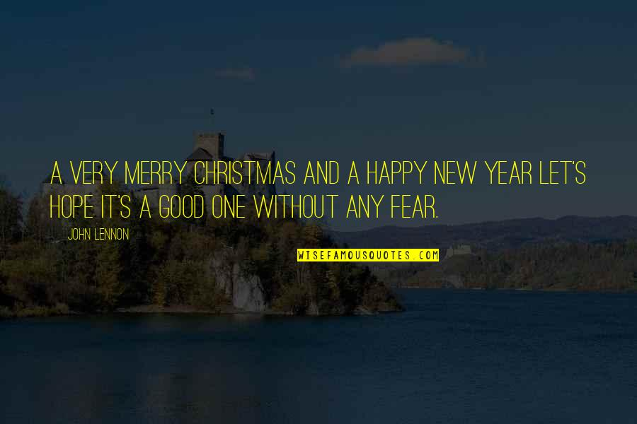 Very Good New Year Quotes By John Lennon: A very Merry Christmas And a happy New