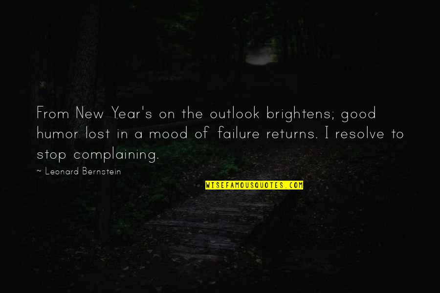 Very Good New Year Quotes By Leonard Bernstein: From New Year's on the outlook brightens; good