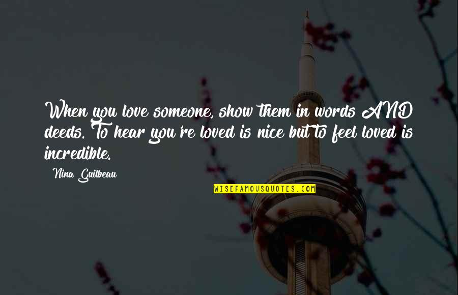 Very Good New Year Quotes By Nina Guilbeau: When you love someone, show them in words