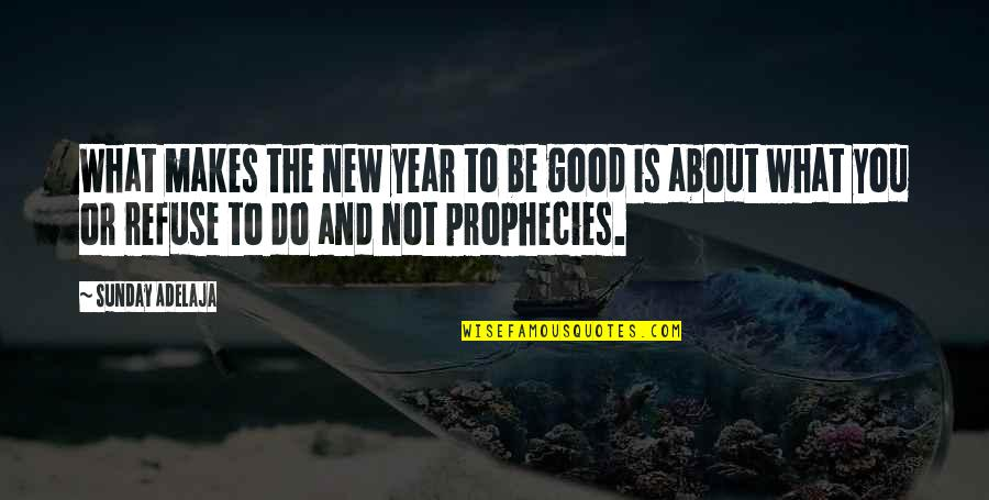 Very Good New Year Quotes By Sunday Adelaja: What makes the new year to be good