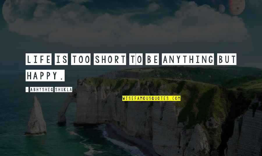 Very Short Happy Life Quotes Top 21 Famous Quotes About Very Short