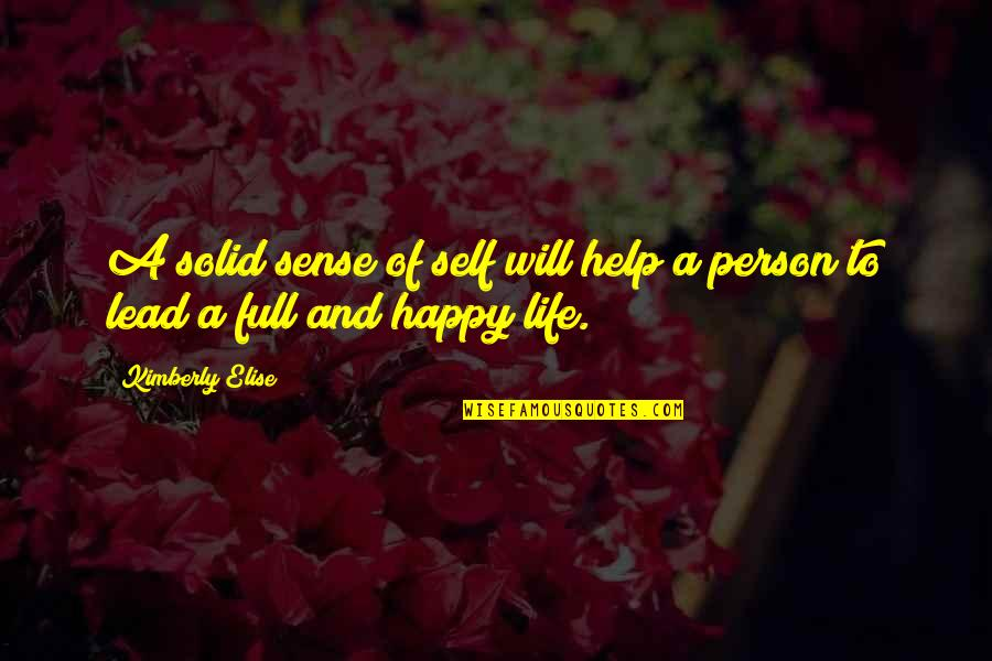 Very Short Heart Touching Quotes By Kimberly Elise: A solid sense of self will help a