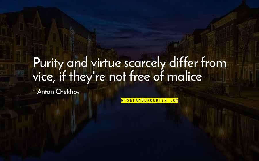 Vice And Virtue Quotes By Anton Chekhov: Purity and virtue scarcely differ from vice, if