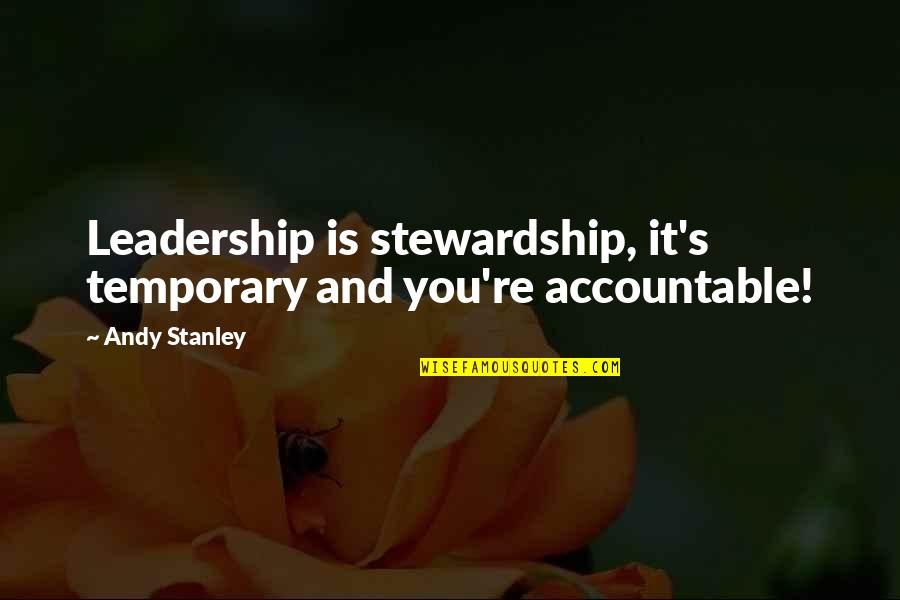 Vicki Lawrence Mama Quotes By Andy Stanley: Leadership is stewardship, it's temporary and you're accountable!