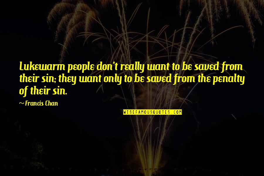 Vicki Lawrence Mama Quotes By Francis Chan: Lukewarm people don't really want to be saved