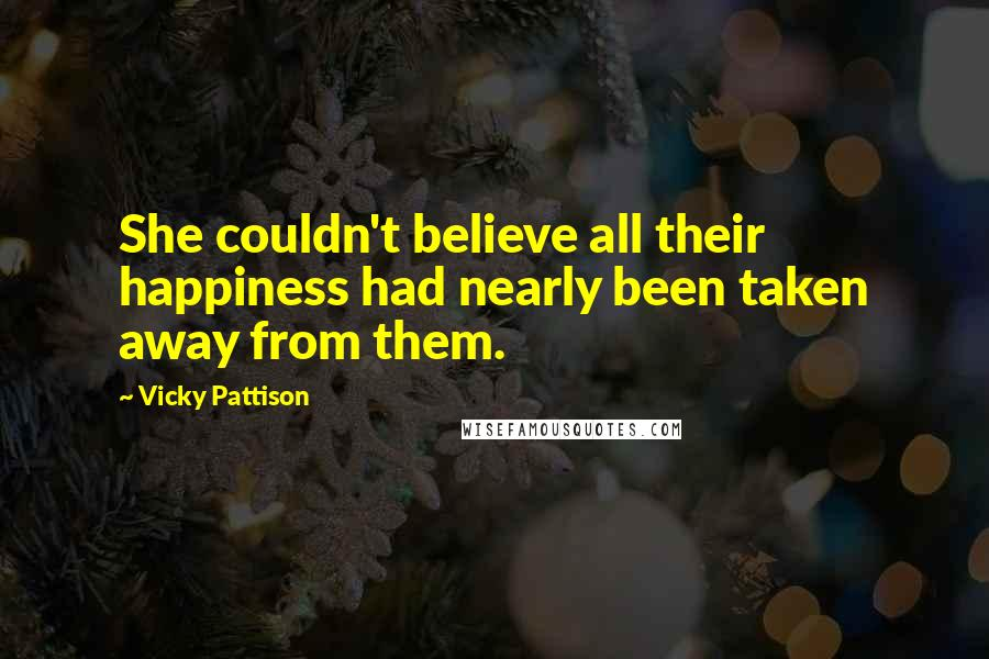 Vicky Pattison quotes: She couldn't believe all their happiness had nearly been taken away from them.
