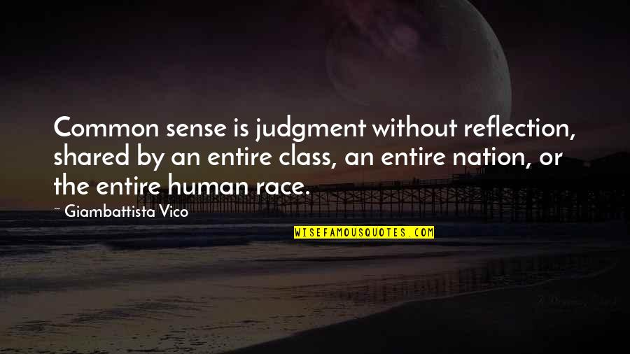 Vico Quotes By Giambattista Vico: Common sense is judgment without reflection, shared by