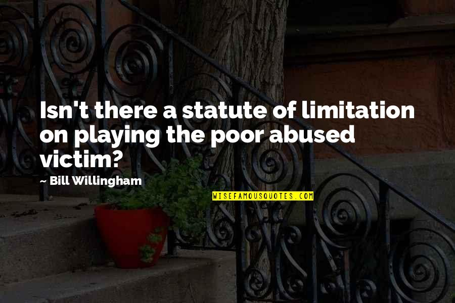 Victim Playing Quotes By Bill Willingham: Isn't there a statute of limitation on playing