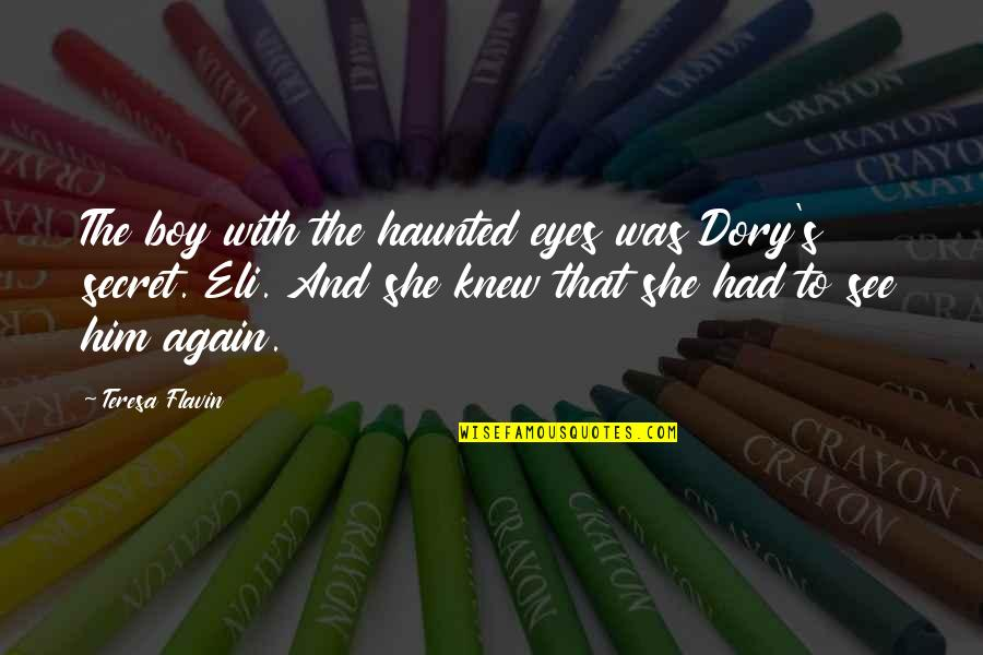 Victorian Era Quotes By Teresa Flavin: The boy with the haunted eyes was Dory's