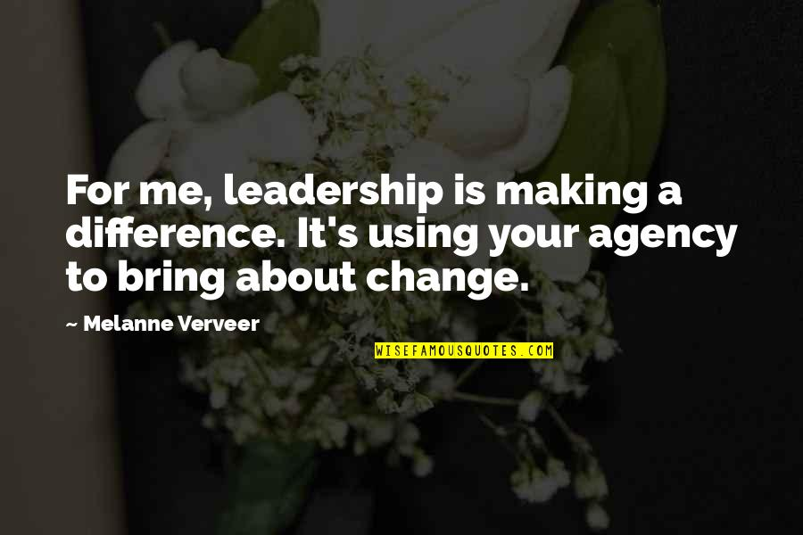 Victorian Moral Quotes By Melanne Verveer: For me, leadership is making a difference. It's