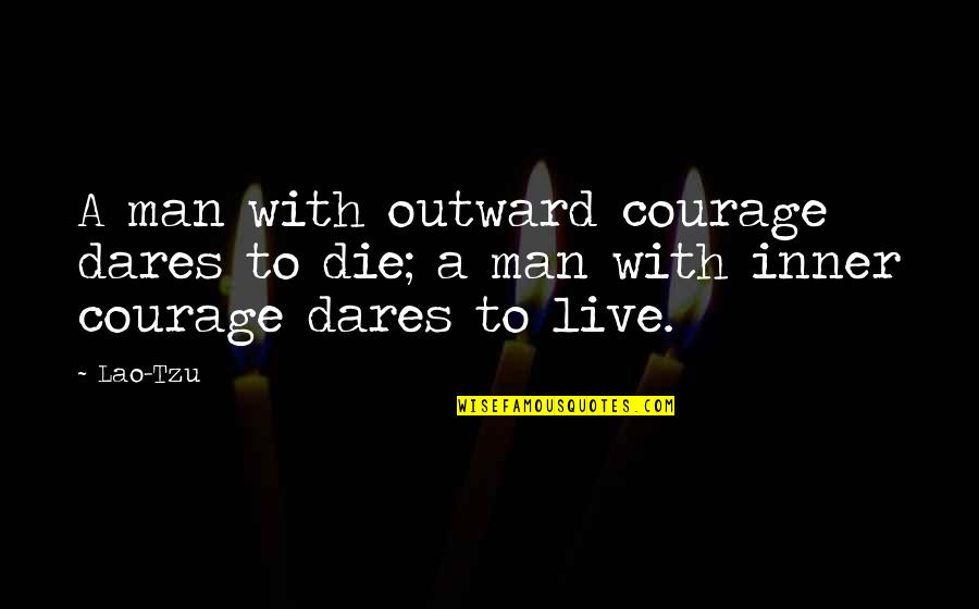 Victoria's Secret Fashion Show Quotes By Lao-Tzu: A man with outward courage dares to die;