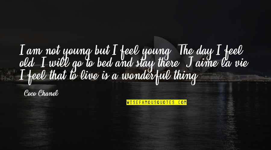 Vie Quotes By Coco Chanel: I am not young but I feel young.