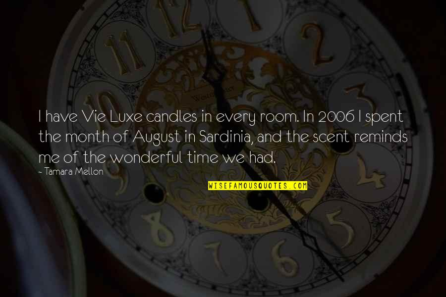 Vie Quotes By Tamara Mellon: I have Vie Luxe candles in every room.