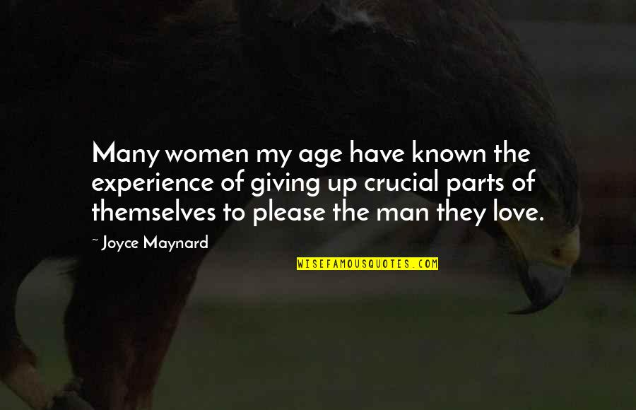 Vie Ta Vie Quotes By Joyce Maynard: Many women my age have known the experience