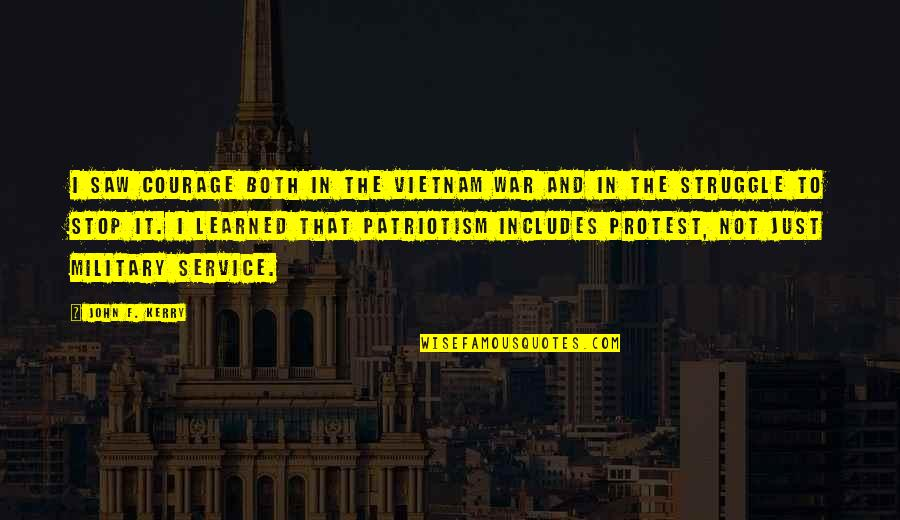 Vietnam War Military Quotes By John F. Kerry: I saw courage both in the Vietnam War