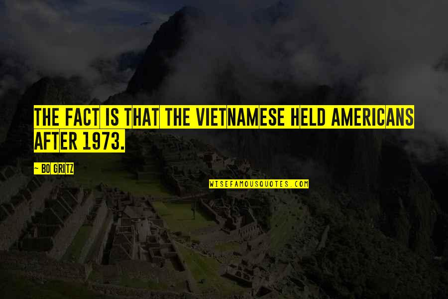 Vietnamese Quotes By Bo Gritz: The fact is that the Vietnamese held Americans