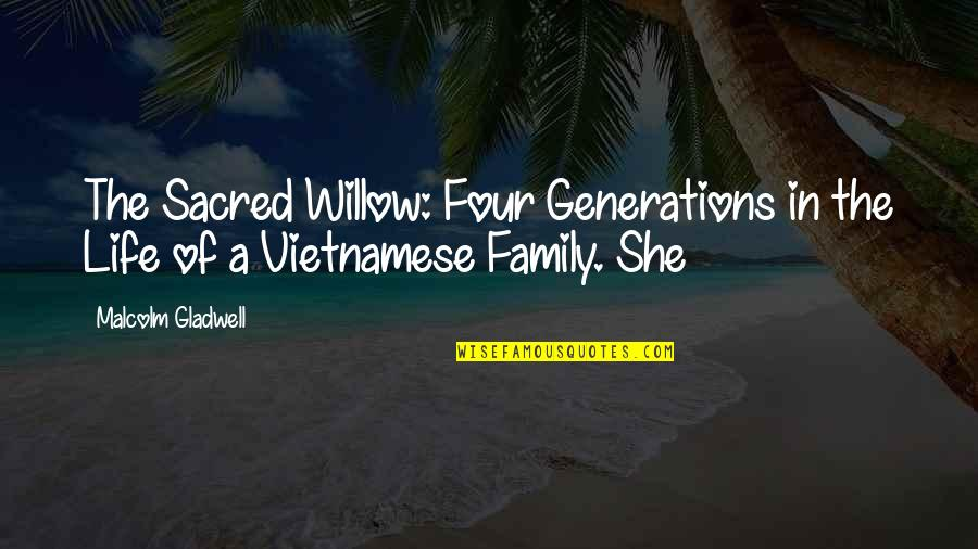 Vietnamese Quotes By Malcolm Gladwell: The Sacred Willow: Four Generations in the Life