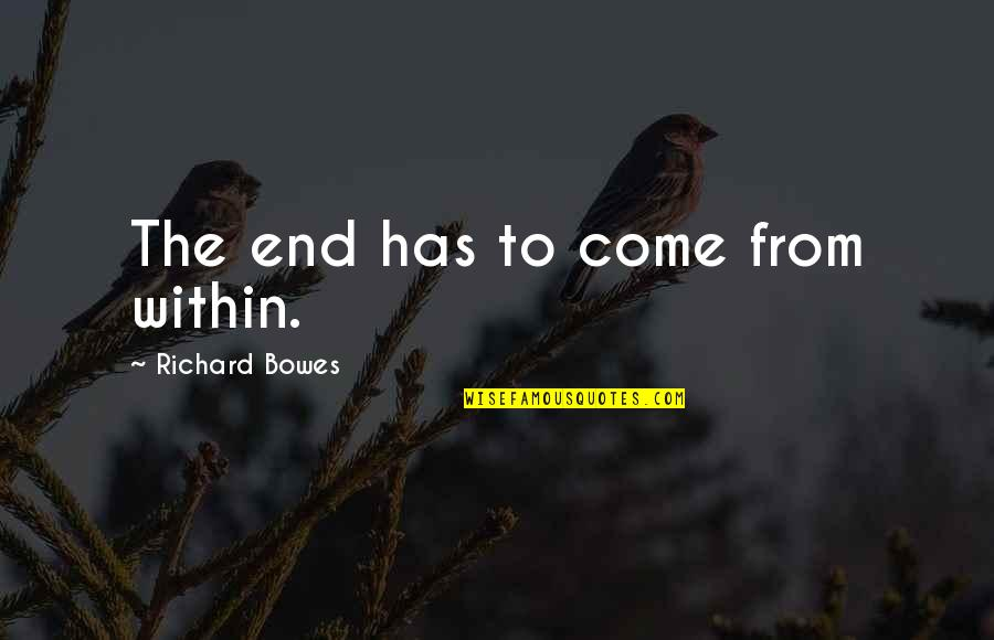 Vigilantism Is Bad Quotes By Richard Bowes: The end has to come from within.