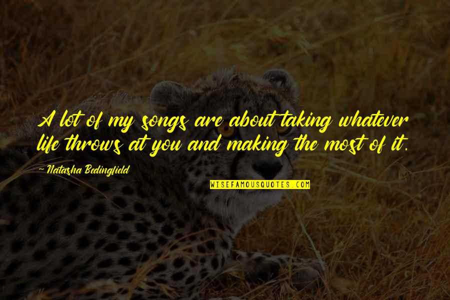 Vijay Amritraj Quotes By Natasha Bedingfield: A lot of my songs are about taking
