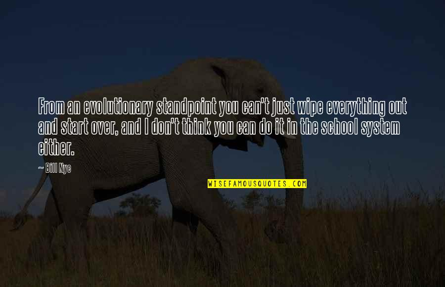 Vijayadasami 2010 Quotes By Bill Nye: From an evolutionary standpoint you can't just wipe