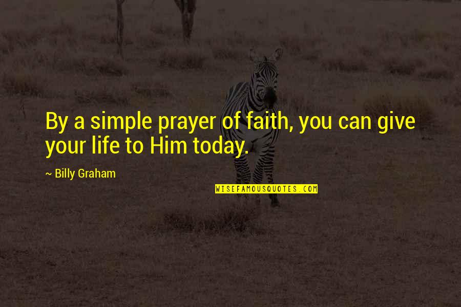 Vijayadasami 2010 Quotes By Billy Graham: By a simple prayer of faith, you can