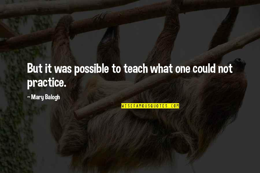 Vijayadasami 2010 Quotes By Mary Balogh: But it was possible to teach what one