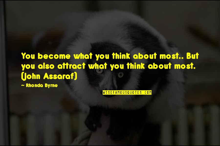 Vijayadasami 2010 Quotes By Rhonda Byrne: You become what you think about most.. But