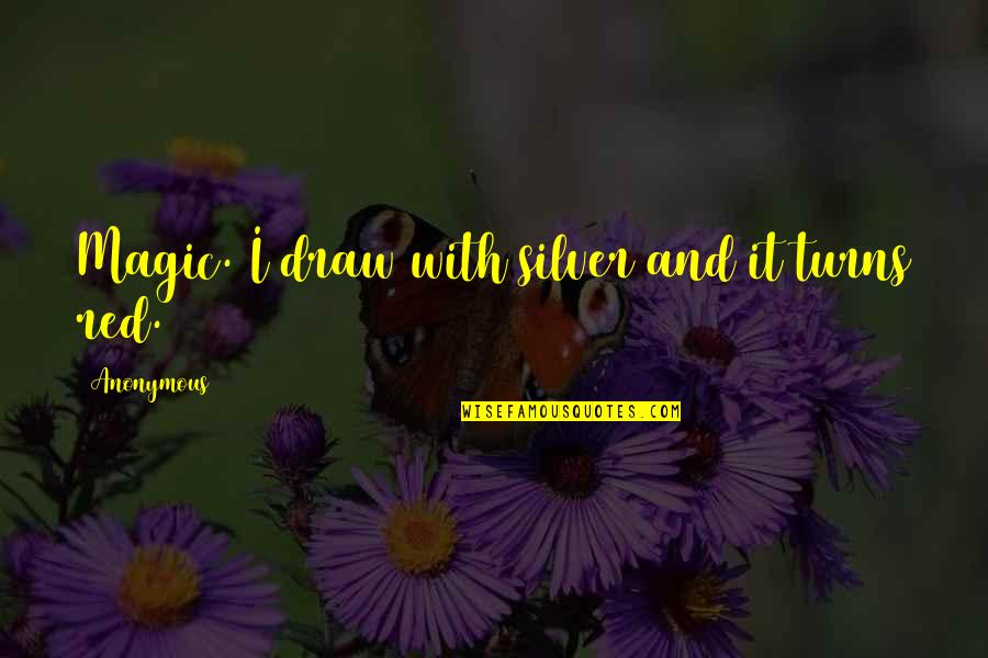 Vijayadashami 2014 Telugu Quotes By Anonymous: Magic. I draw with silver and it turns