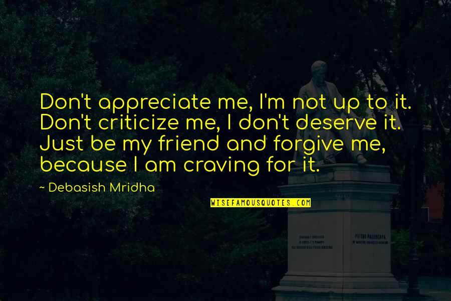 Vijayadashami 2014 Telugu Quotes By Debasish Mridha: Don't appreciate me, I'm not up to it.