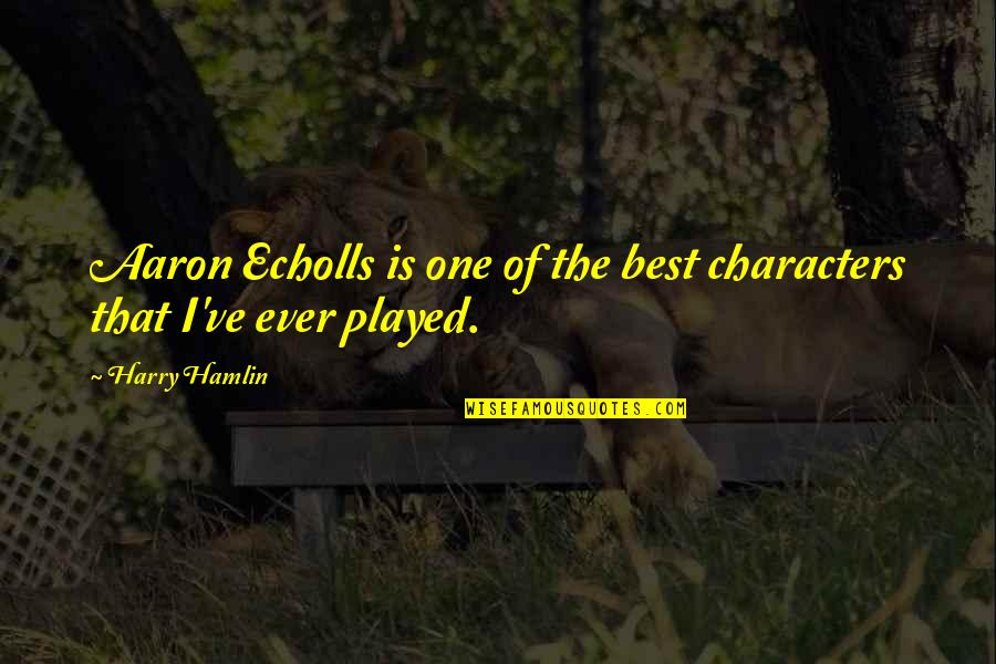 Villa Savoye Quotes By Harry Hamlin: Aaron Echolls is one of the best characters