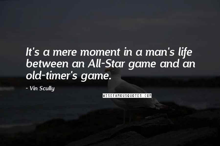 Vin Scully quotes: It's a mere moment in a man's life between an All-Star game and an old-timer's game.