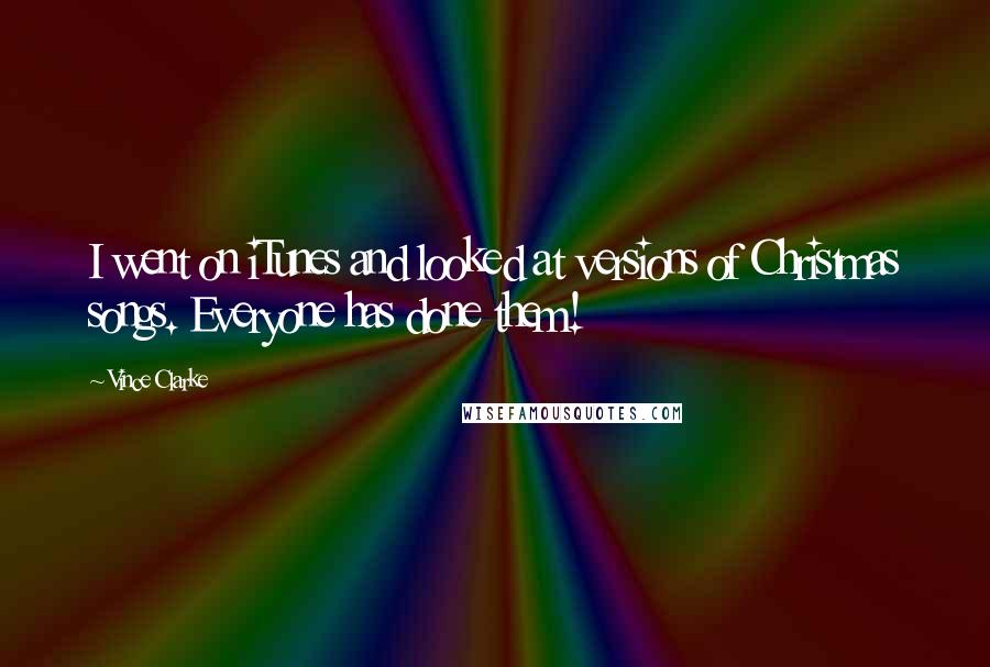 Vince Clarke quotes: I went on iTunes and looked at versions of Christmas songs. Everyone has done them!