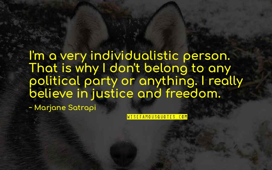Vincent Scully Quotes By Marjane Satrapi: I'm a very individualistic person. That is why