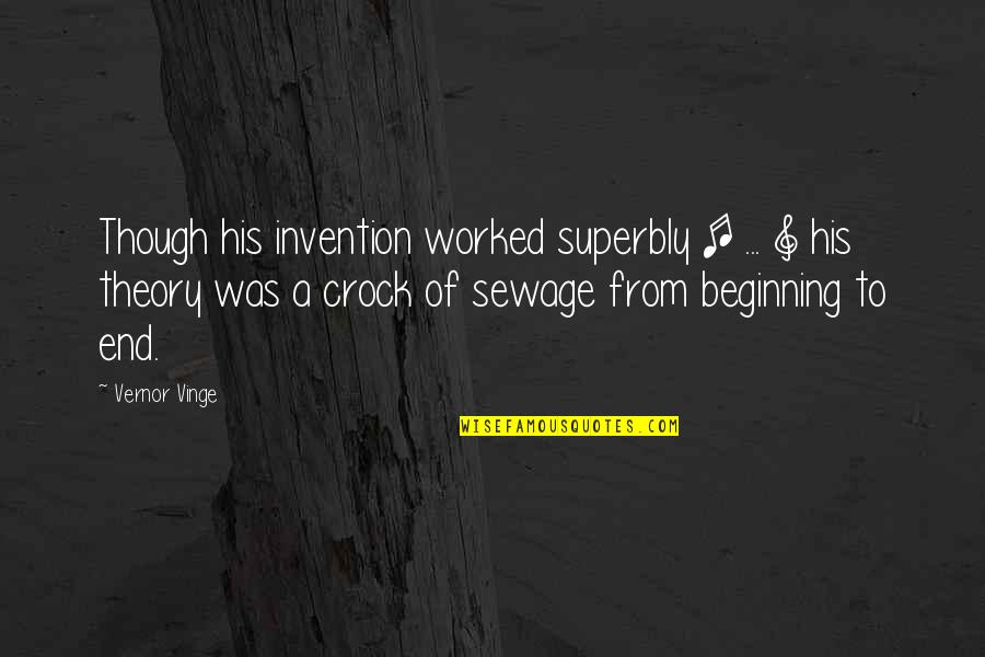 Vinge Quotes By Vernor Vinge: Though his invention worked superbly [ ... ]