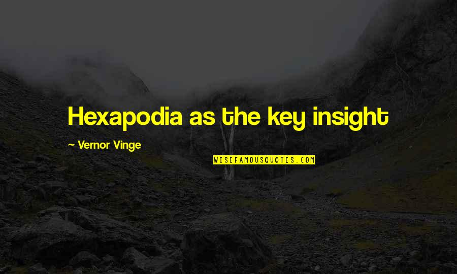 Vinge Quotes By Vernor Vinge: Hexapodia as the key insight