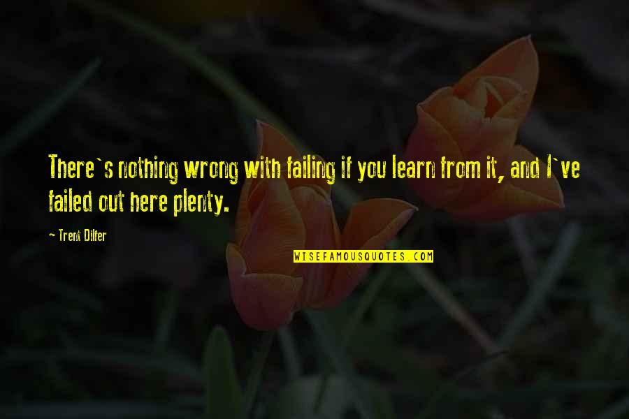 Vinicius De Moraes Love Quotes By Trent Dilfer: There's nothing wrong with failing if you learn