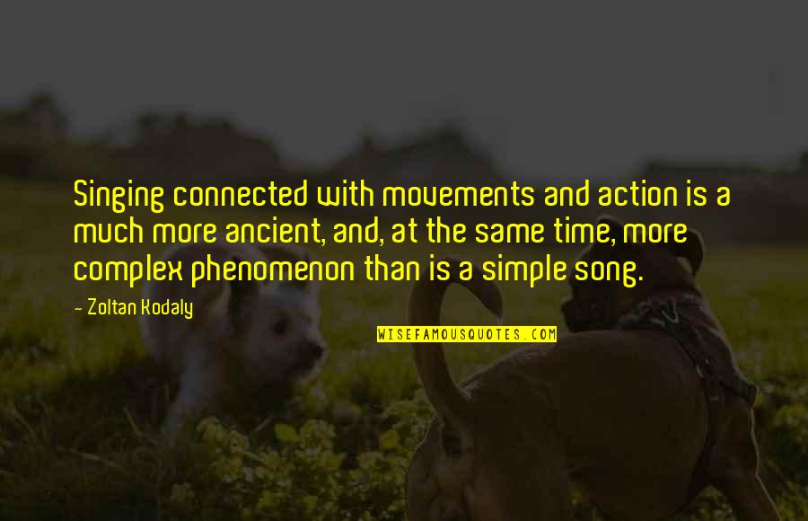 Vinicius De Moraes Love Quotes By Zoltan Kodaly: Singing connected with movements and action is a