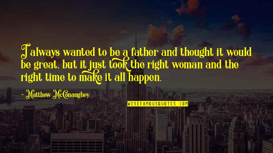 Vinnie The Gooch Quotes By Matthew McConaughey: I always wanted to be a father and