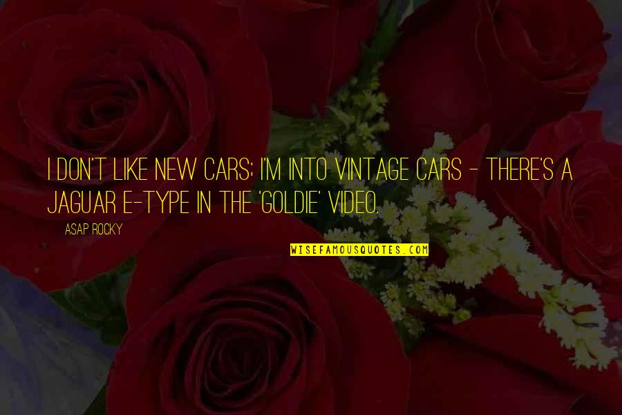Vintage Cars Quotes By ASAP Rocky: I don't like new cars; I'm into vintage