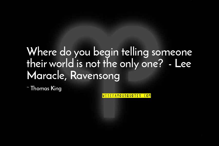 Vintage Shoes Quotes By Thomas King: Where do you begin telling someone their world