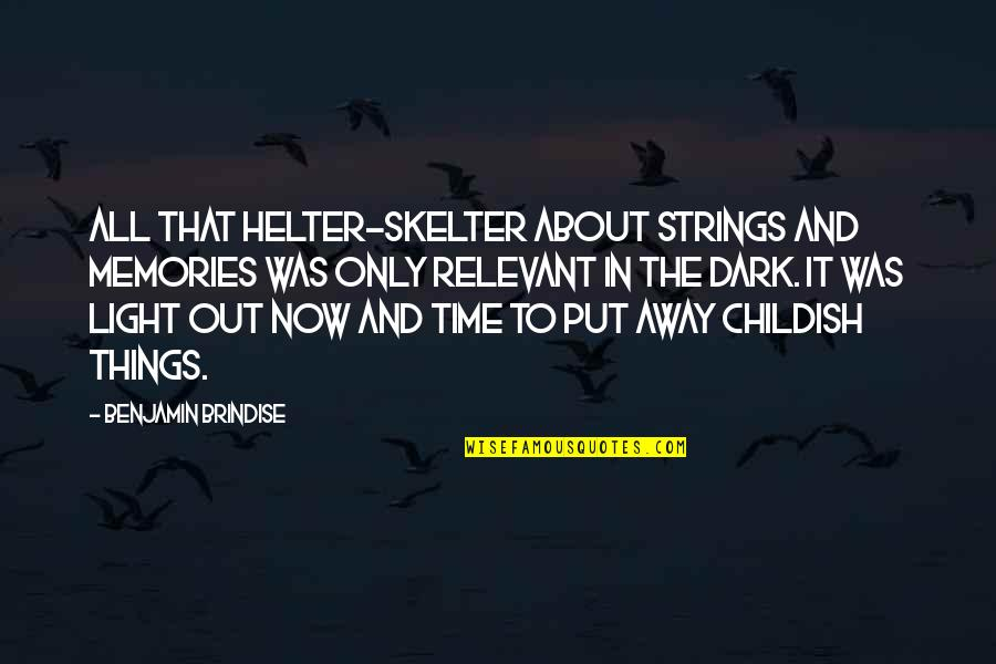 Vinyl Record Quotes By Benjamin Brindise: All that helter-skelter about strings and memories was