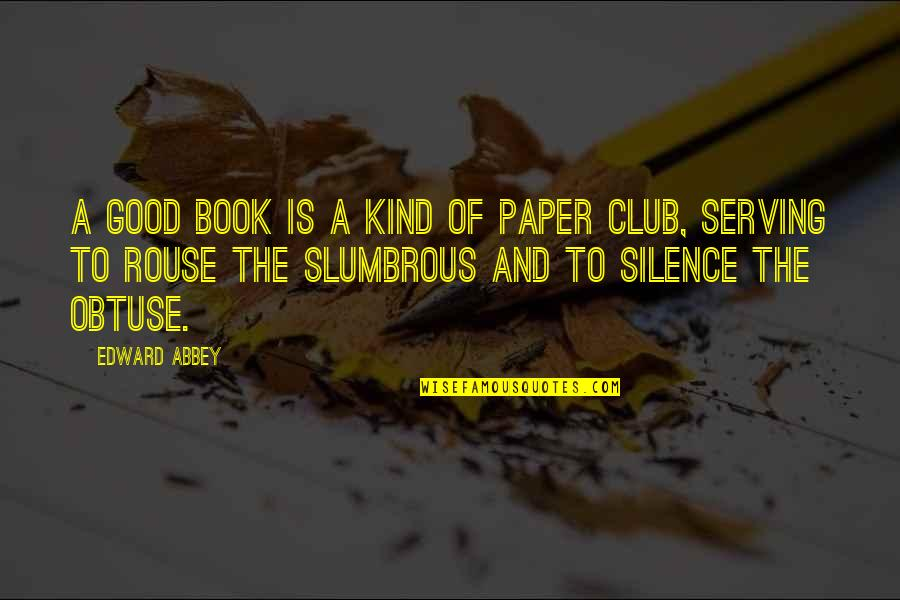 Vinyl Record Quotes By Edward Abbey: A good book is a kind of paper