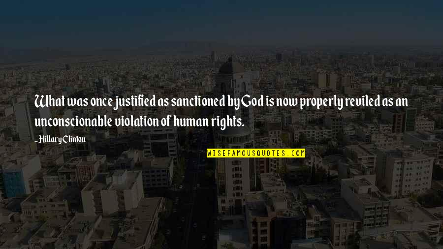 Violation Of Rights Quotes By Hillary Clinton: What was once justified as sanctioned by God