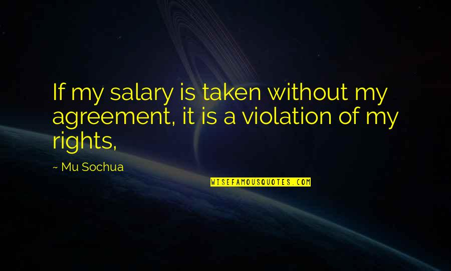Violation Of Rights Quotes By Mu Sochua: If my salary is taken without my agreement,