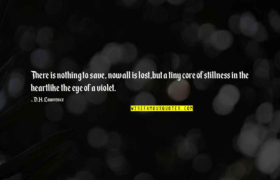 Violet Quotes Quotes By D.H. Lawrence: There is nothing to save, now all is