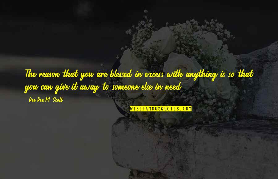 Violet Quotes Quotes By Dee Dee M. Scott: The reason that you are blessed in excess