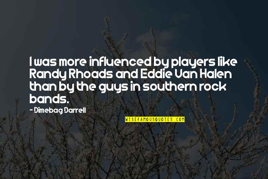 Violet Quotes Quotes By Dimebag Darrell: I was more influenced by players like Randy