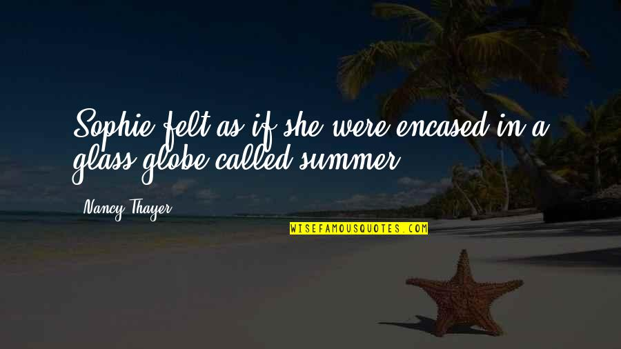 Violet Quotes Quotes By Nancy Thayer: Sophie felt as if she were encased in